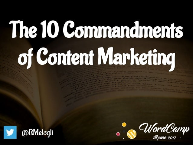 The 10 Commandments of Content Marketing @RMelogli 1