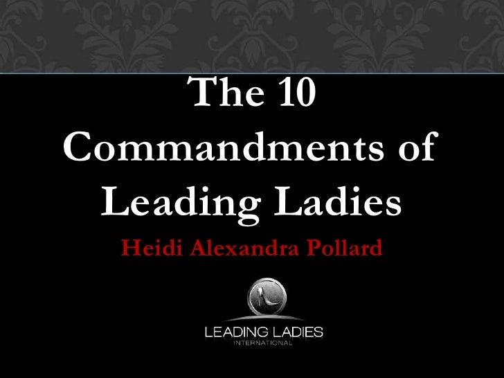 The 10Commandments of Leading Ladies  Heidi Alexandra Pollard