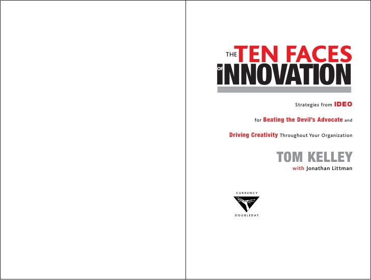 TEN FACES      THE    INNOVATION OF                                      Strategies from   IDEO                     for Be...