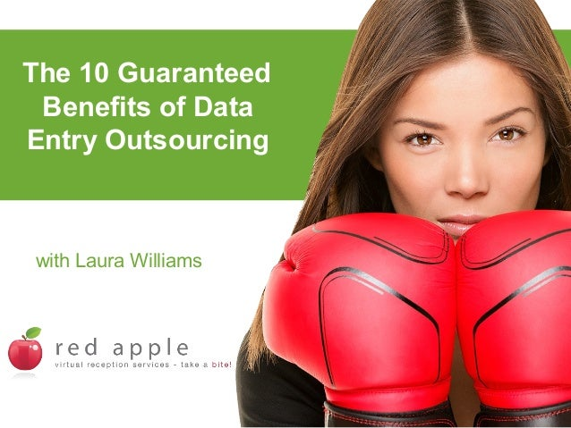The 10 Guaranteed Benefits of Data Entry Outsourcing  with Laura Williams
