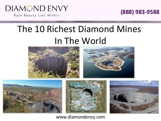 (888) 983-9588The 10 Richest Diamond Mines         In The World        www.diamondenvy.com