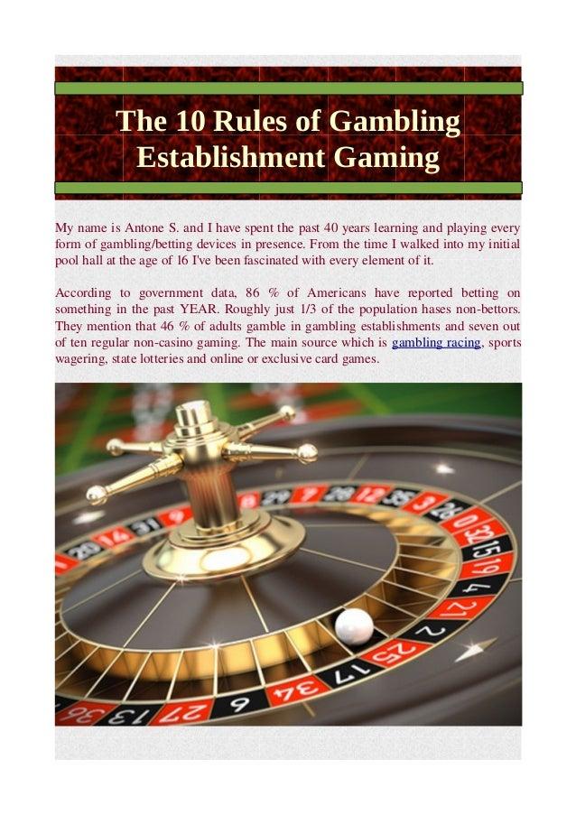 The 10 Rules of Gambling Establishment Gaming MynameisAntoneS.andIhavespentthepast40yearslearningandplaying...
