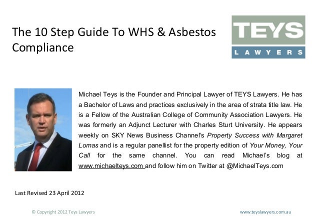 The 10 Step Guide To WHS & Asbestos Compliance  Michael Teys is the Founder and Principal Lawyer of TEYS Lawyers. He has a...