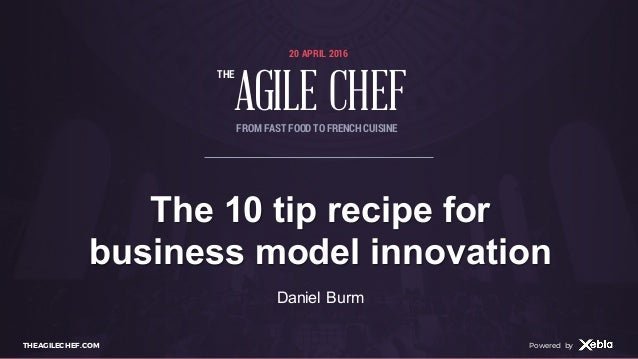 AGILE CHEF THE Powered byTHEAGILECHEF.COM Powered by 20 APRIL 2016 AGILE CHEF THE FROM FAST FOOD TO FRENCHCUISINE The 10 t...