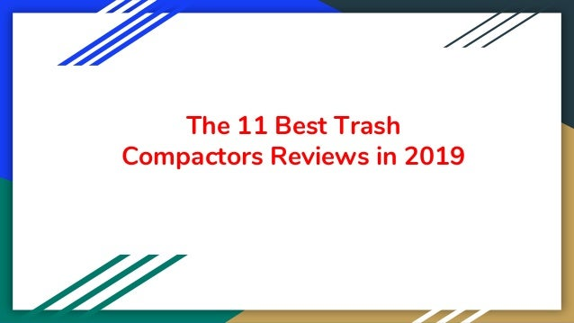 The 11 Best Trash Compactors Reviews in 2019