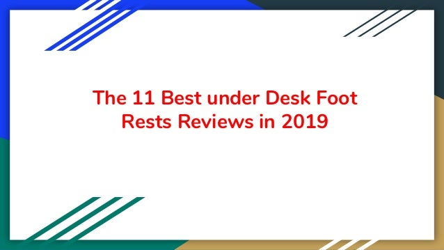 The 11 Best under Desk Foot Rests Reviews in 2019