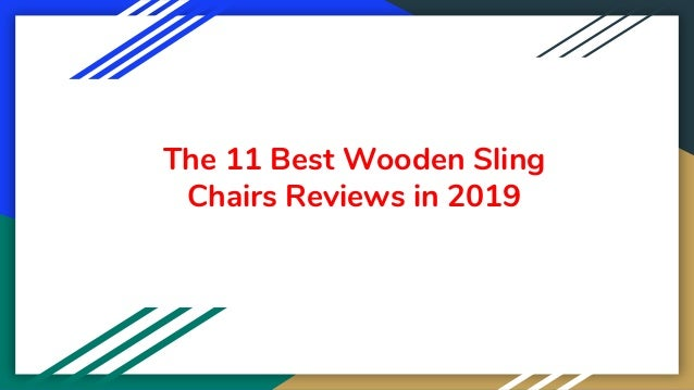 The 11 Best Wooden Sling Chairs Reviews in 2019