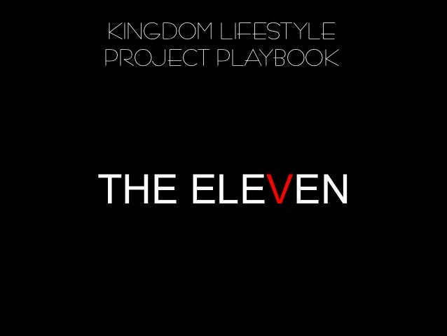 KINGDOM LIFESTYLEPROJECT PLAYBOOKTHE ELEVEN