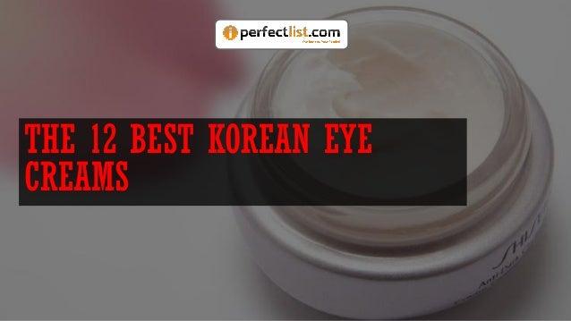 THE 12 BEST KOREAN EYE CREAMS