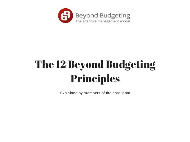 The 12 Beyond Budgeting Principles Explained by members of the core team