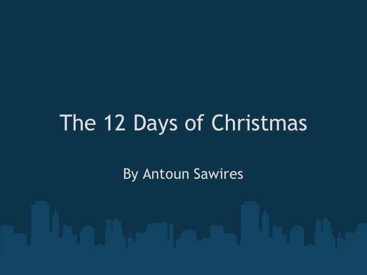 The 12 Days of Christmas By Antoun Sawires
