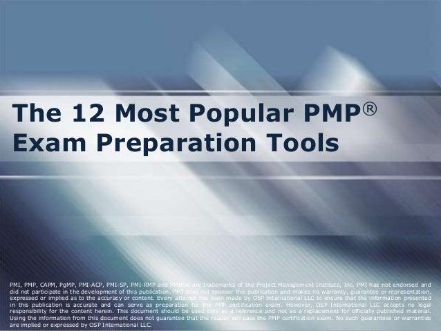 The 12 Most Popular PMP® Exam Preparation Tools  PMI, PMP, CAPM, PgMP, PMI-ACP, PMI-SP, PMI-RMP and PMBOK are trademarks o...