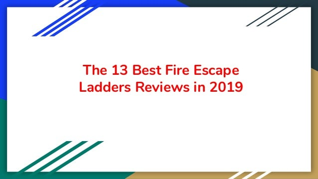 The 13 Best Fire Escape Ladders Reviews in 2019