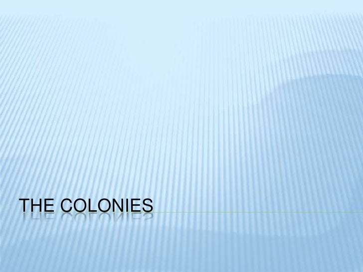 The colonies<br />