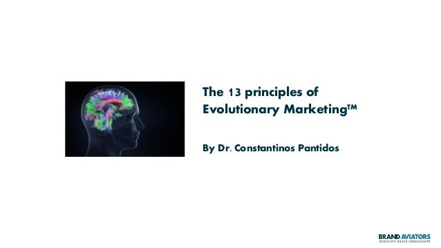 The 13 principles of Evolutionary Marketing™ By Dr. Constantinos Pantidos