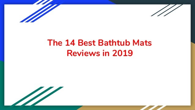 The 14 Best Bathtub Mats Reviews in 2019