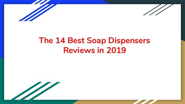 The 14 Best Soap Dispensers Reviews in 2019