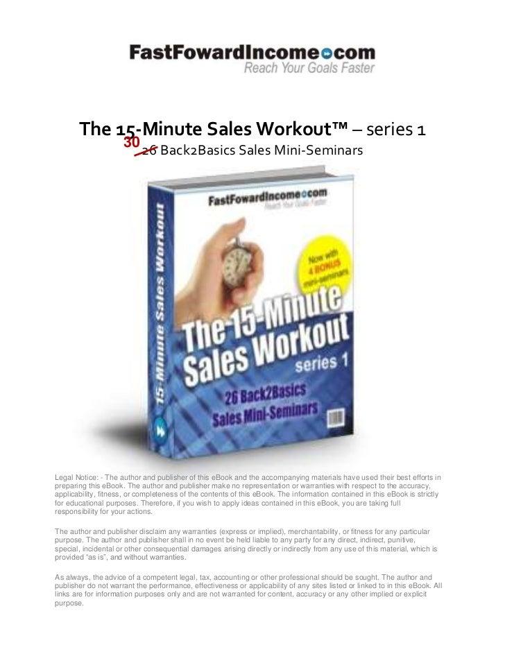 The 15-Minute Sales Workout™ – series 1                     30                           26 Back2Basics Sales Mini-Seminar...