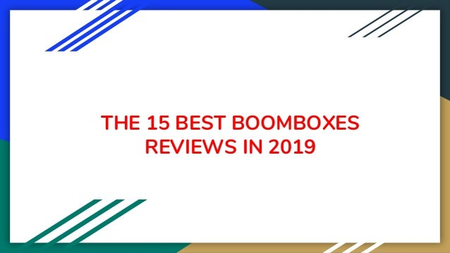 THE 15 BEST BOOMBOXES REVIEWS IN 2019