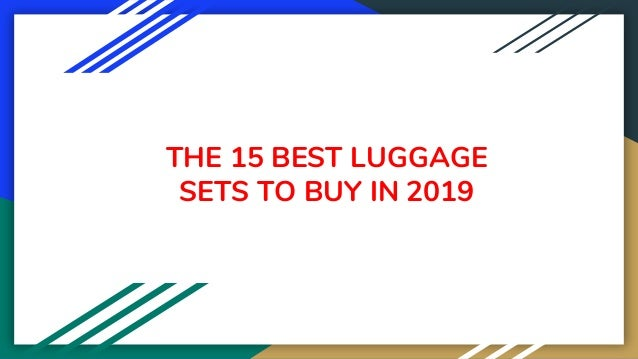 THE 15 BEST LUGGAGE SETS TO BUY IN 2019