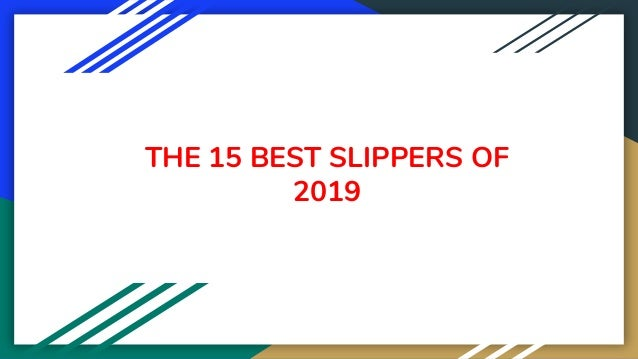 THE 15 BEST SLIPPERS OF 2019