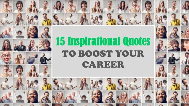 15 Inspirational Quotes TO BOOST YOUR CAREER