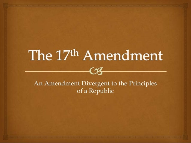 th Amendment to the U S  Constitution  Direct Election of U S      SlidePlayer