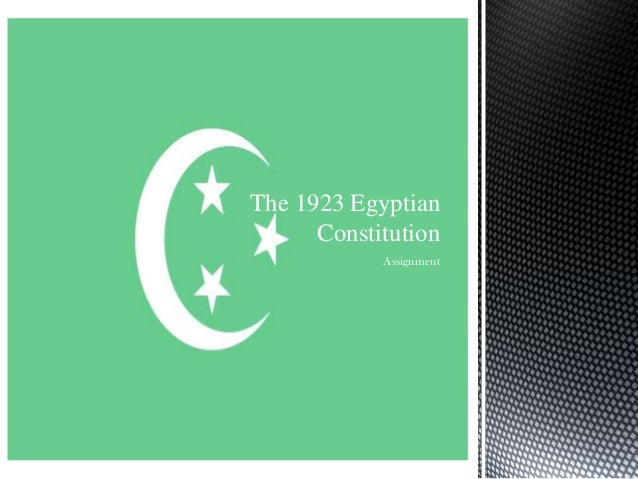 The 1923 Egyptian      Constitution            Assignment