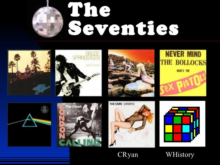 The Seventies CRyan  WHistory