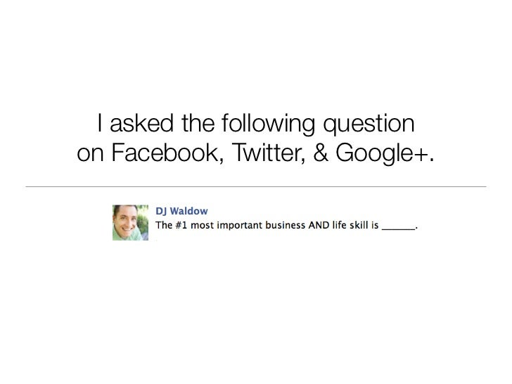 I asked the following questionon Facebook, Twitter, & Google+.