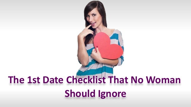 The 1st Date Checklist That No Woman Should Ignore