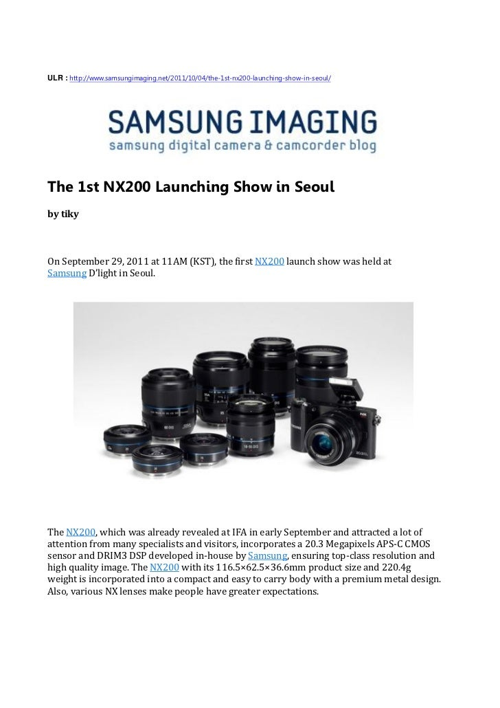 ULR : http://www.samsungimaging.net/2011/10/04/the-1st-nx200-launching-show-in-seoul/The 1st NX200 Launching Show in Seoul...