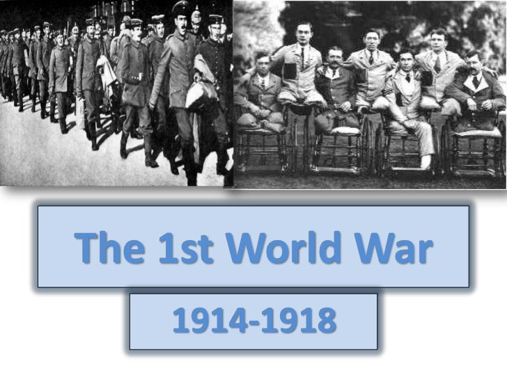 The 1st World War    1914-1918