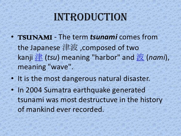 introduction to tsunami Free tsunami papers, essays, and research papers  fukushima introduction on march 11, 2011 at 2:46 pm, japanese time, an 89 magnitude earthquake hits,.