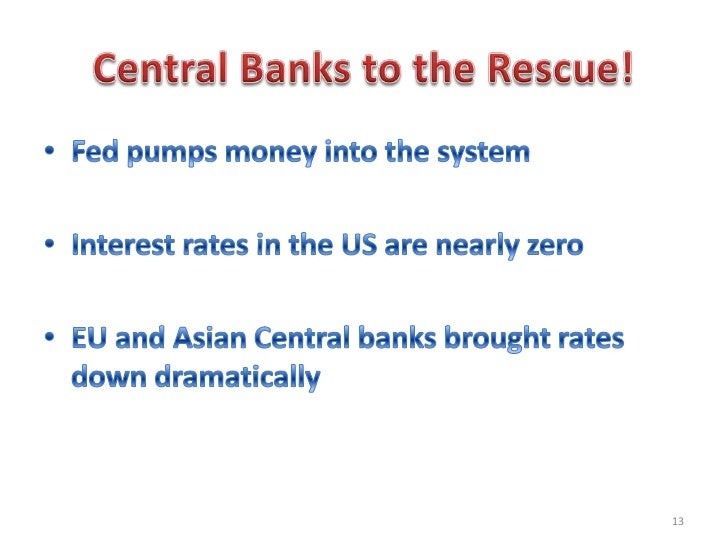 central causes of the global financial 2012-02-14  i prevailing explanations of the causes of the crisis  the financial and economic crisis and global economic governance  support to the committee of ten ministers of finance and central bank.