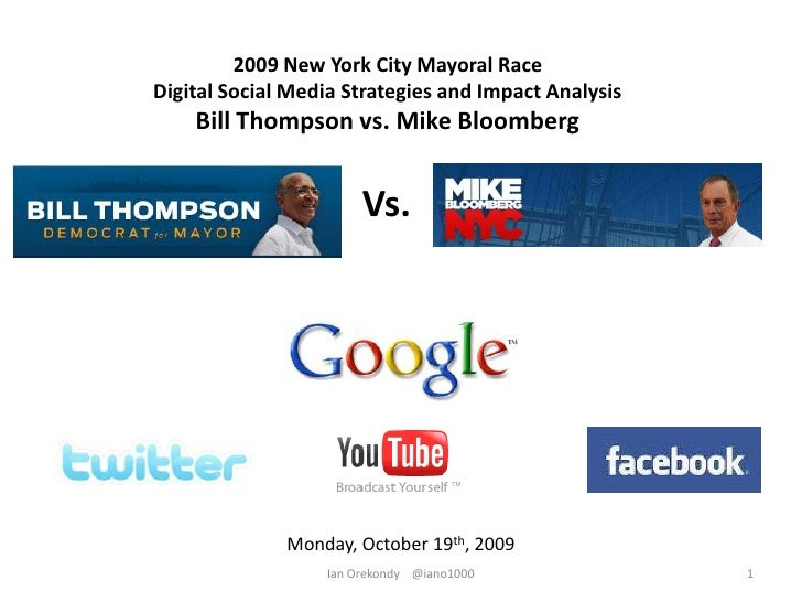 2009 New York City Mayoral Race<br />Digital Social Media Strategies and Impact Analysis<br />Bill Thompson vs. Mike Bloom...