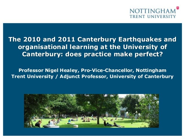 The 2010 and 2011 Canterbury Earthquakes and  organisational learning at the University of   Canterbury: does practice mak...