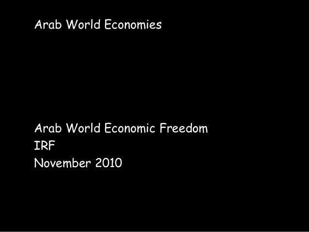 Arab World Economies Arab World Economic Freedom IRF November 2010