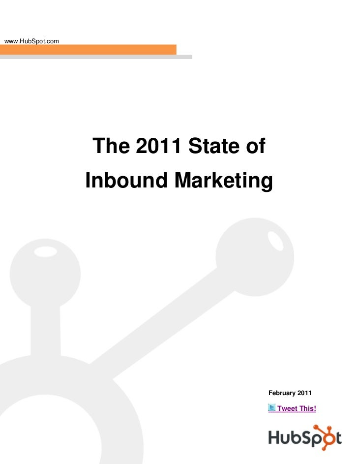 www.HubSpot.com                  The 2011 State of                  Inbound Marketing                                     ...