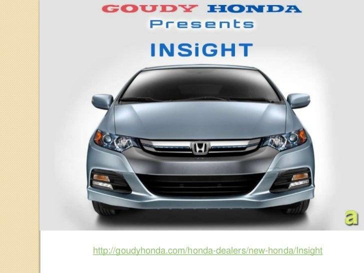http://goudyhonda.com/honda-dealers/new-honda/Insight