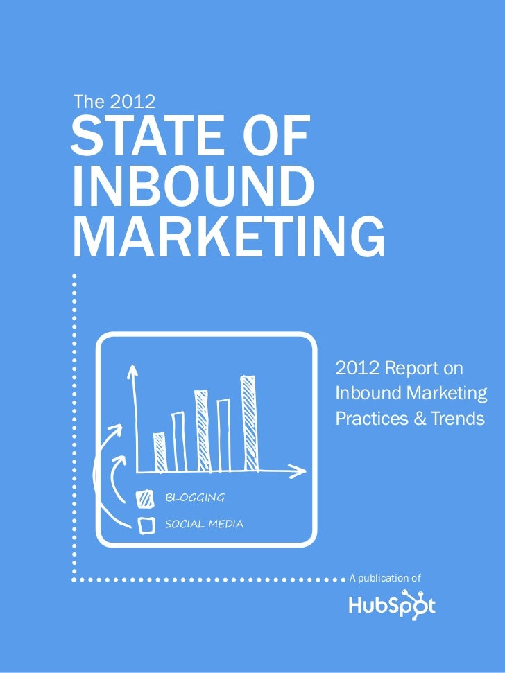 1                    the 2012 state of inbound marketing         The 2012         State of         inbound         marketi...