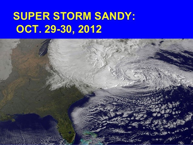 SUPER STORM SANDY: OCT. 29-30, 2012