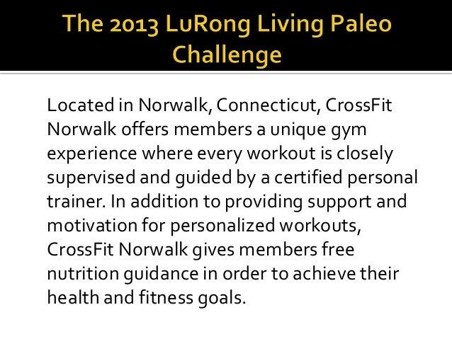 The 2013 lu rong living paleo challenge by crossfit norwalk Slide 2