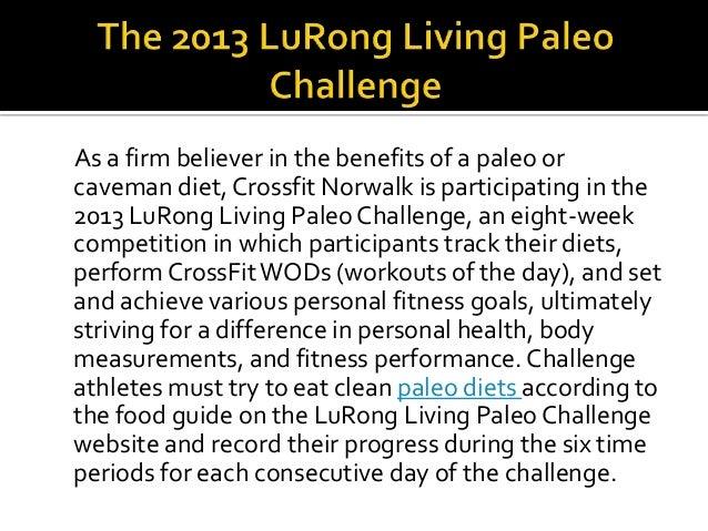 The 2013 lu rong living paleo challenge by crossfit norwalk Slide 3