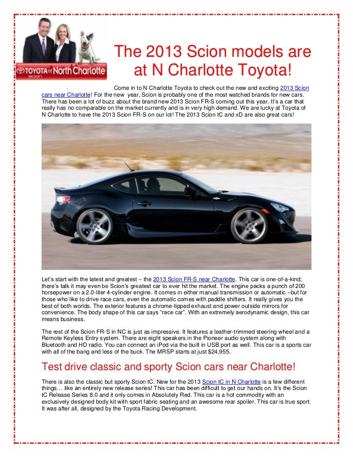 The 2013 Scion models are                               at N Charlotte Toyota!                             Come in to N Ch...
