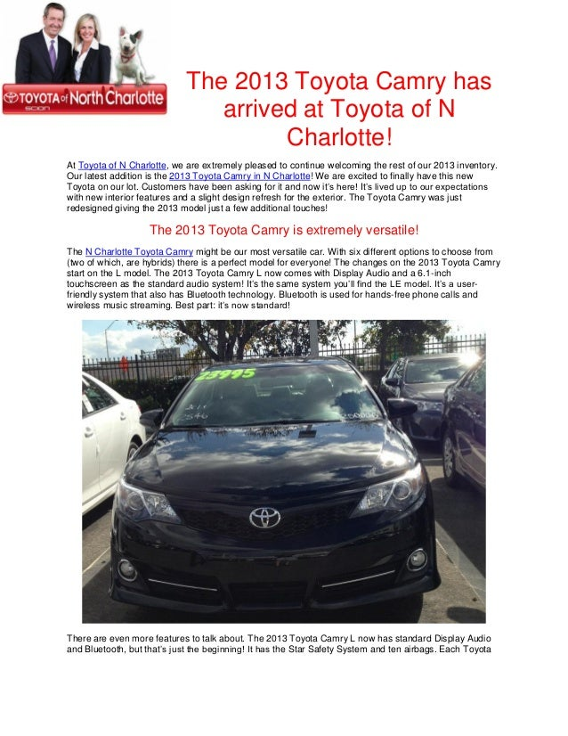 The 2013 Toyota Camry has                                arrived at Toyota of N                                      Charl...
