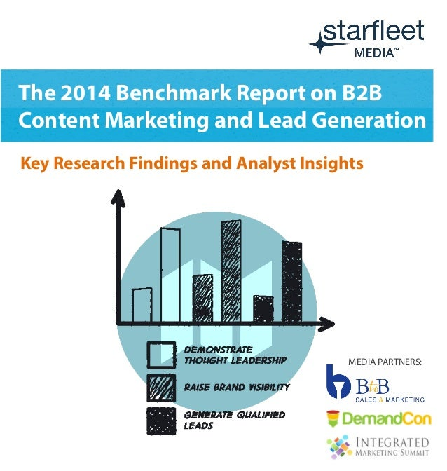 1 The 2014 Benchmark Report on B2B Content Marketing and Lead Generation Key Research Findings and Analyst Insights MEDIA ...