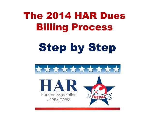 The 2014 HAR Dues Billing Process  Step by Step