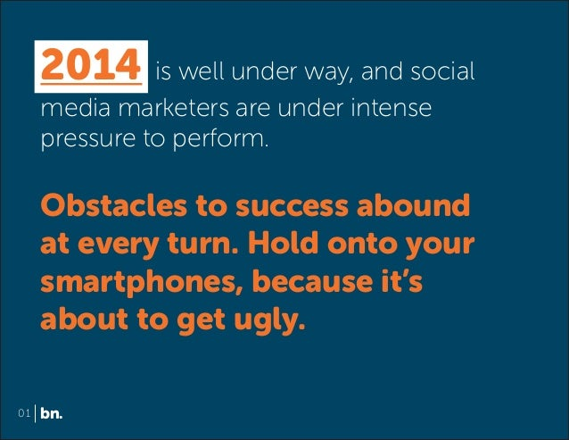 2014 is well under way, and social media marketers are under intense pressure to perform.  Obstacles to success abound at ...