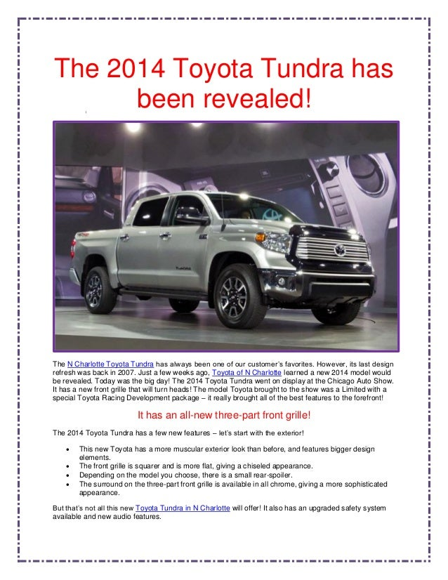 The 2014 Toyota Tundra has      been revealed!The N Charlotte Toyota Tundra has always been one of our customer's favorite...